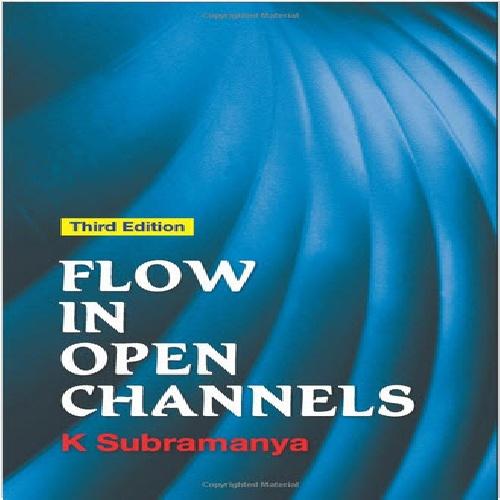 دانلود کتاب الکترونیک نایاب Flow in Open Channels Third Edition (3rd) by K. Subramanya