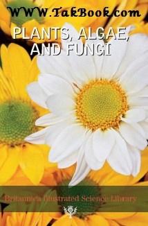 دانلود کتاب دایره المعارف مصور بریتانیکا : گیاهان ، جلبک ها ، قارچ ها