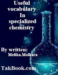 دانلود کتابUseful vocabulary in specialized chemistry-Melika.Molkara